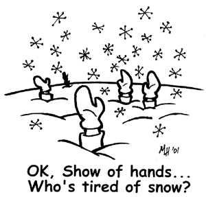 http://www.poddys.com/jokes/cartoons/xmas/whosetiredofsnow.jpg